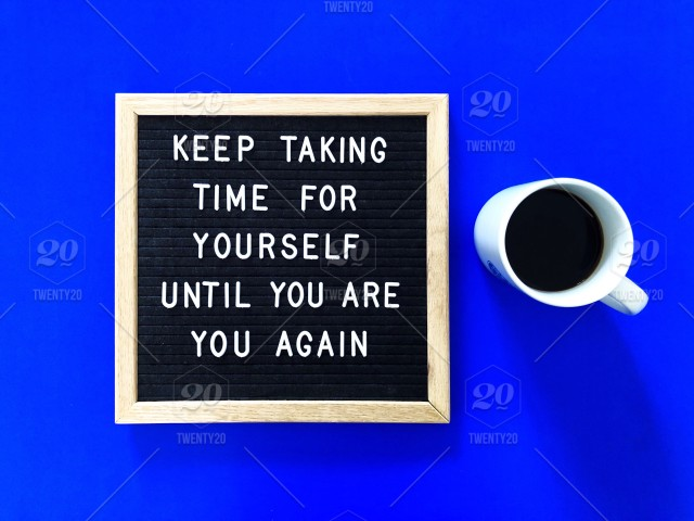 keep taking time for yourself until you are you again message