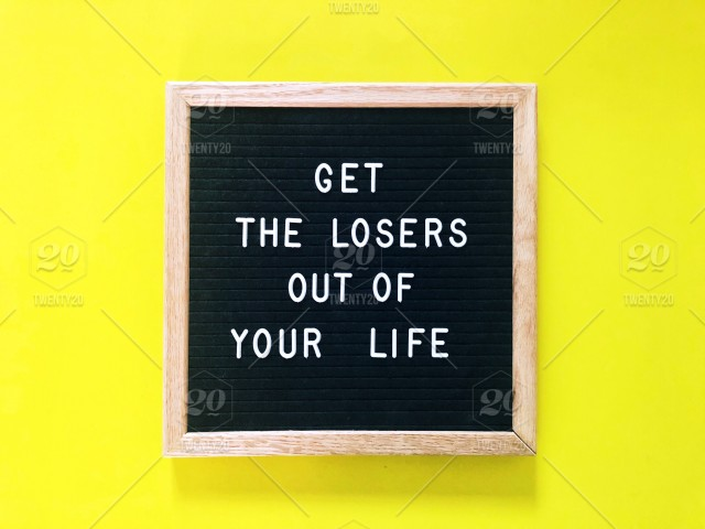 Get The Losers Out Of Your Life Message Board Letter Board