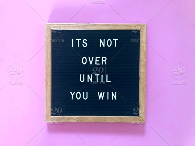 Its Not Over Until You Win Quote Quotes Life Quote Life