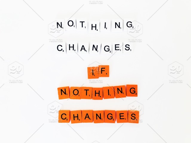 Great Quotes About Life | Nothing Changes If Nothing Changes Quote Quotes Great