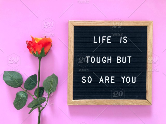 Life Is Tough But So Are You Red Rose Orange Roses Positive