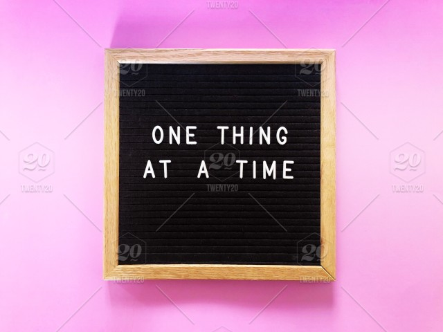 one thing at a time life quote life lessons great quotes