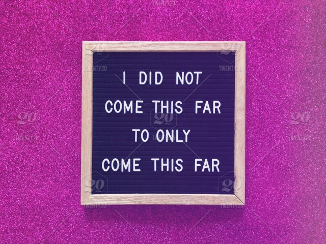 I did not come this far to only come this far  Quote  Quotes