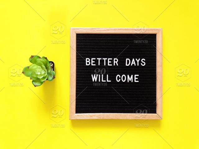 Better Days Will Come Hopeful Message Dreams Come True Stay