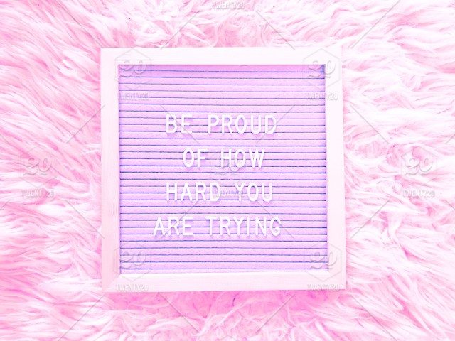 Be proud of how hard you are trying. Work hard. Hardworking ...
