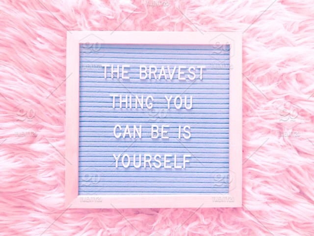 The Bravest Thing You Can Be Is Yourself Brave Bravery Courage