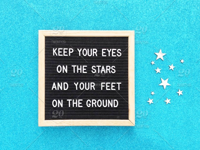 Keep Your Eyes On The Stars And Your Feet On The Ground Starry