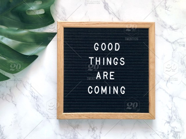 Good Things Are Coming Stay Positive Hope Hopeful Hopeful