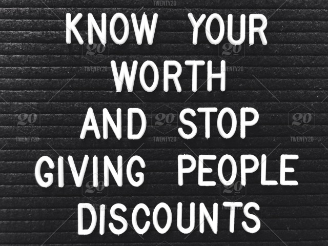 Know your worth and stop giving people discounts. Letter ...