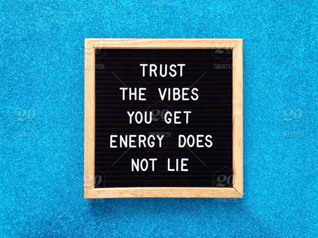 Trust The Vibe You Get Energy Does Not Lie Positive Vibes Positive Message Positive Quotes Positive Energy Positivity Quote Quotes Saying Sayings Sayings And Quotes Great Quotes Letter Board Message Board Stock