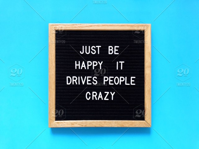 just be happy it drives people crazy happiness letter board