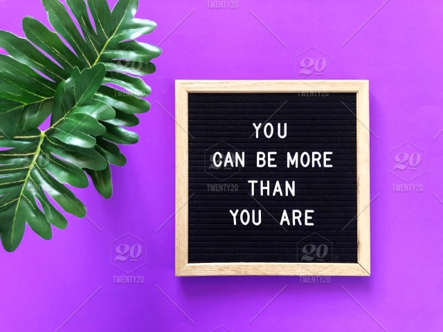 You can be more than you are. Letter board. Message board ...