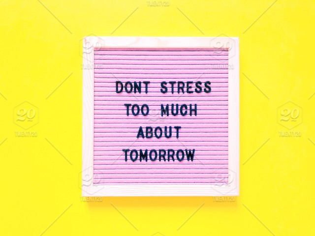 Dont Stress Too Much About Tomorrow Letter Board Message Board