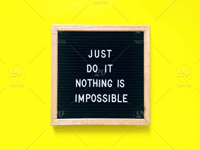 Just do it. Nothing is impossible. Letter board. Message ...