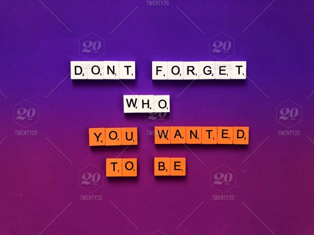Dont Forget Who You Wanted To Be Quote Quotes Saying Sayings