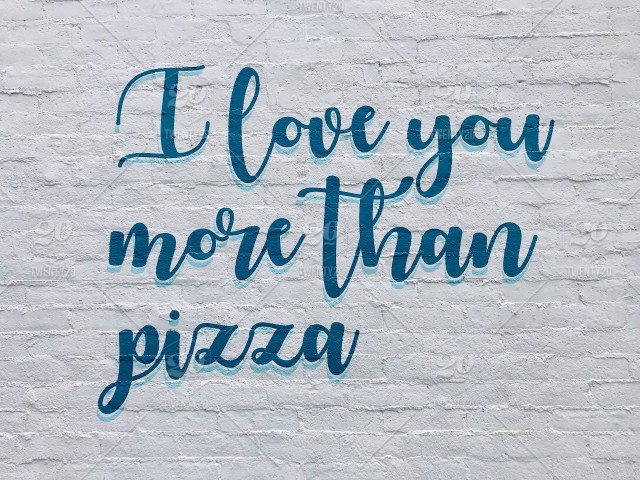 I love you more than pizza 🍕 Background wallpaper