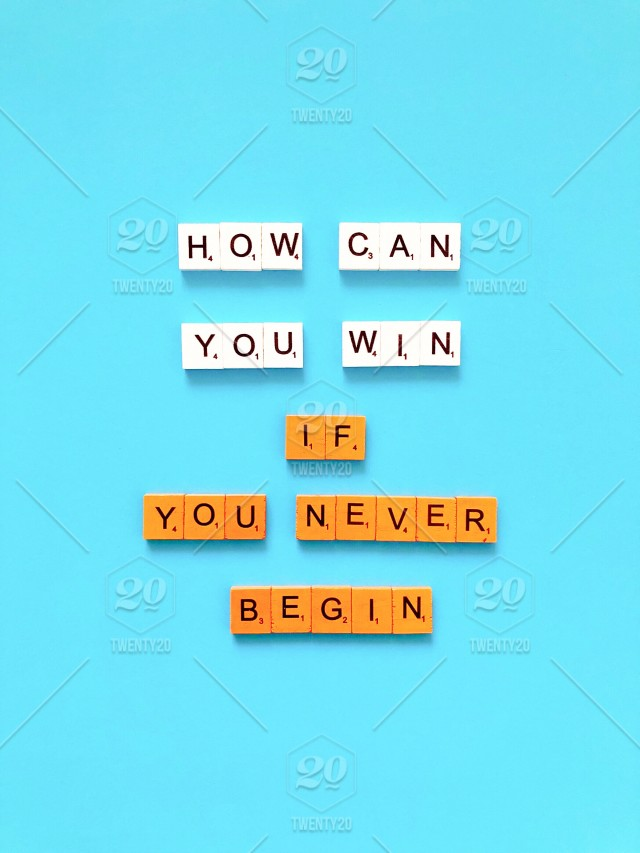 How can you win if you never begin? Scrabble. Scrabbles ...