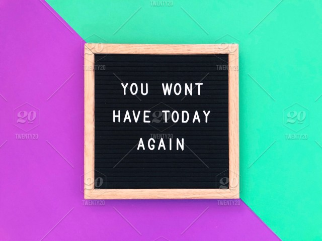You Won T Have Today Again Colorful Image Quote Quotes Saying Sayings Bright And Colorful Colorful Bold Colors Seize The Day Seize The Moment Carpe Diem Live Life To The Fullest Life Quotes