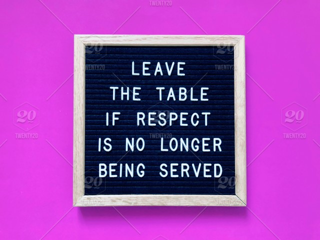Leave The Table If Respect Is No Longer Being Served Quote Quotes Self Respect Self Esteem Self Worth Stock Photo D9707c72 752d 4658 8833 84ab1b7701d0