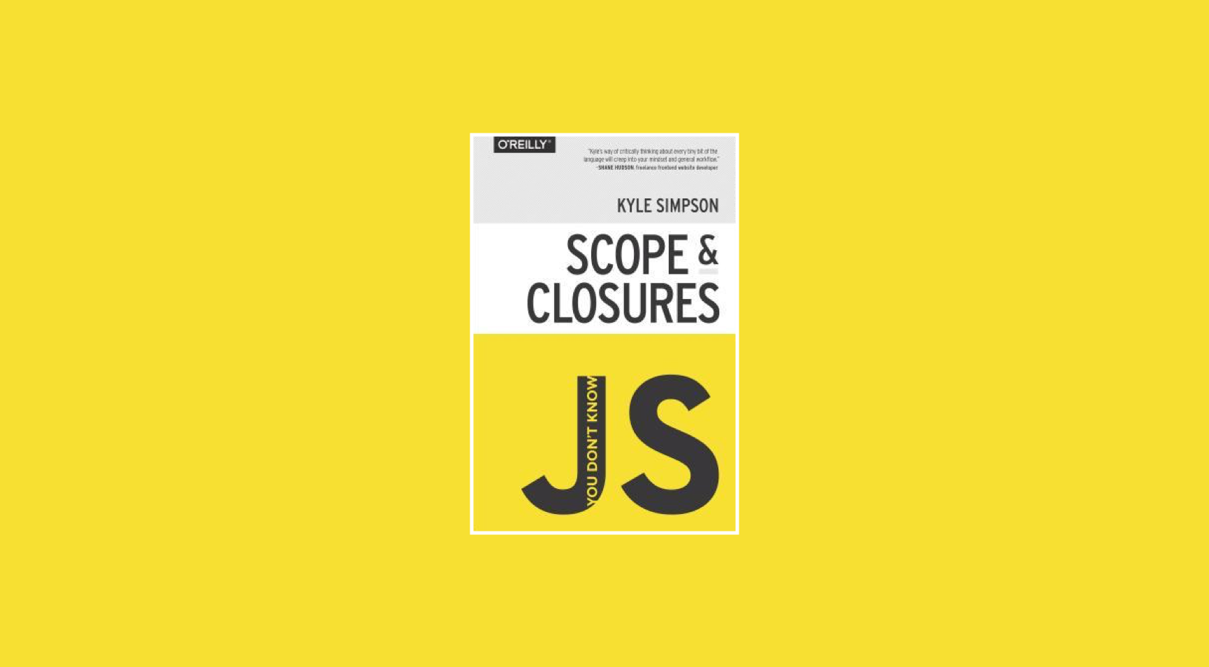 Review: YDKJS Scopes & Closures