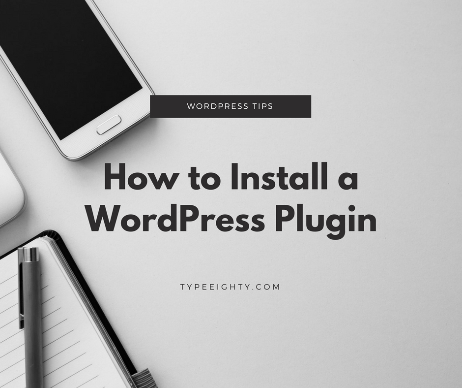 How to Install a WordPress Plugin - TypeEighty