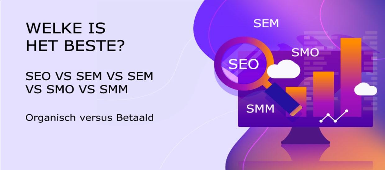 SEO vs SEM vs SEM vs SMO vs SMM, Welke is het beste voor Jou?