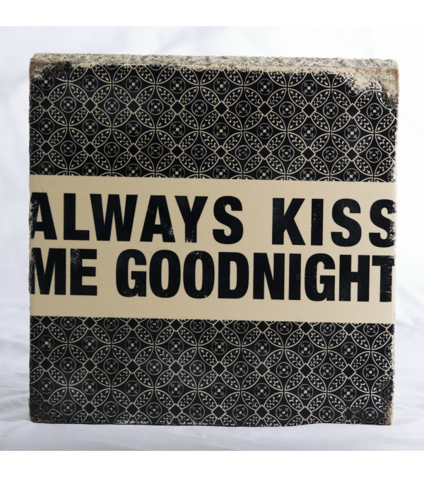 Always Kiss me Goodnight Block Art I