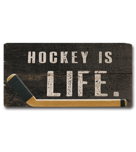 Hockey Is Life Wooden Sign I