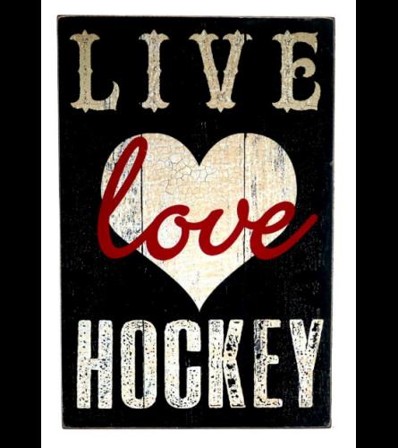 LIVE Love HOCKEY WOODEN SIGN I