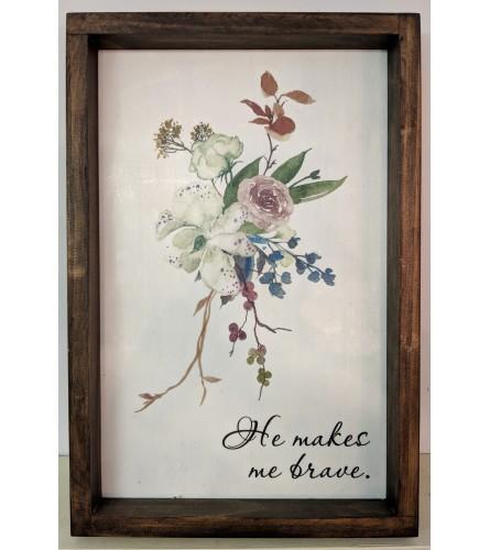 He makes me brave. Framed Floral Wall Art