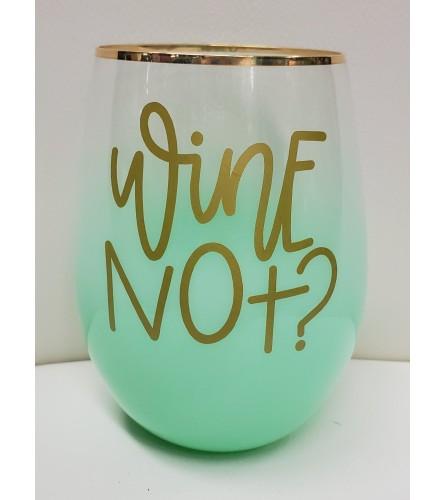Wine Not? Wine glass
