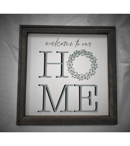 """Welcome to our Home"" Sign (Hand crafted)"