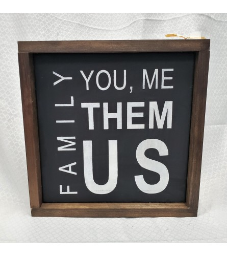"""Family , You, Me, Us ,Them"" Hand crafted sign"