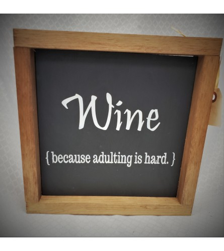 """Hand Crafted """"Wine, (because Adulting is hard) """"  Sign"""