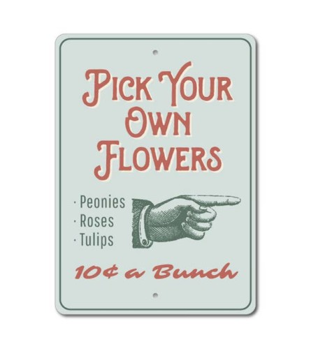 Pick Your Own Flowers Sign