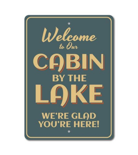 Welcome to the Cabin by Our Lake Sign