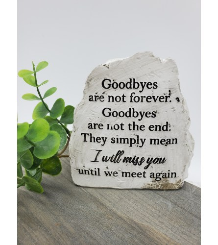 Goodbyes are not Forever Sympathy Stone