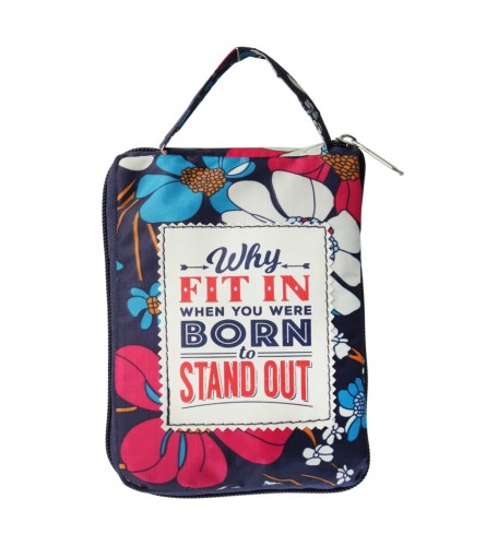 "Reusable bag, ""Why fit in when you were born to stand out"""