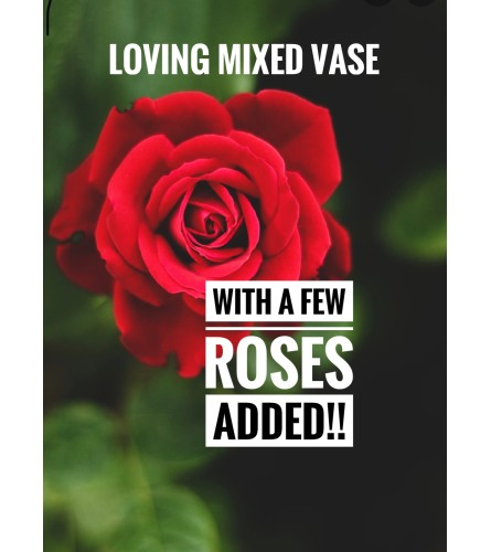 Loving Mixed Vase (With  few Roses!)
