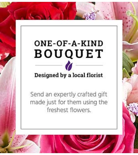 One of a Kind Bouquet | Florist Designed