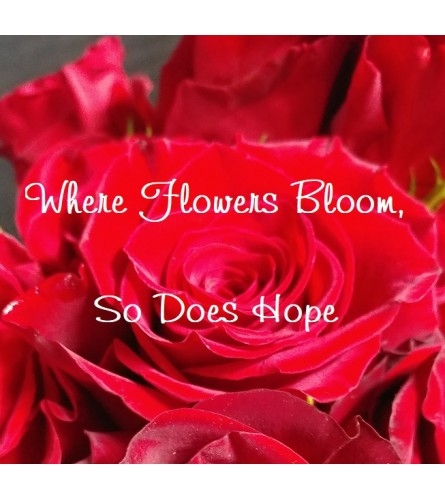 Where Flowers Bloom, So Does Hope