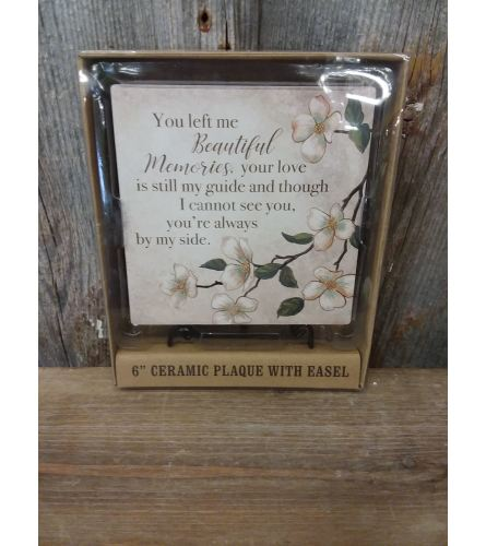 Plaque (ceramic w/ easel) 'You Left Me Beautiful'
