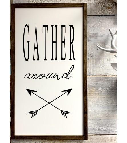Gather Around Sign