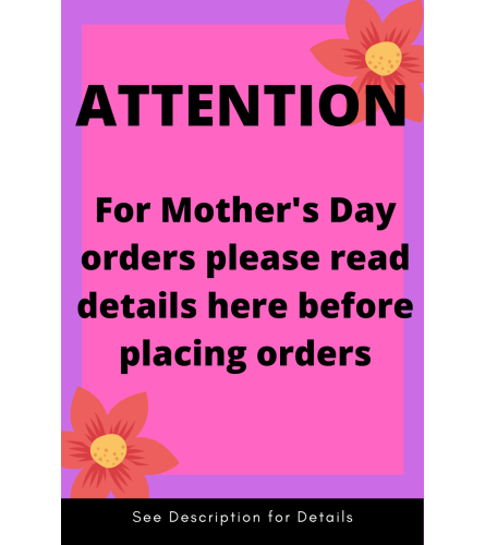 Mother's Day Details MUST READ