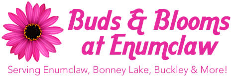 Buds & Blooms at Enumclaw - Flower Delivery in Enumclaw, WA