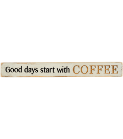 Good Days Start with Coffee Message Bar