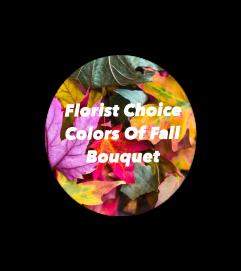 Florist's Choice Colors Of Fall Bouquet