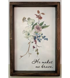 He makes me brave. Framed Floral Wall Art