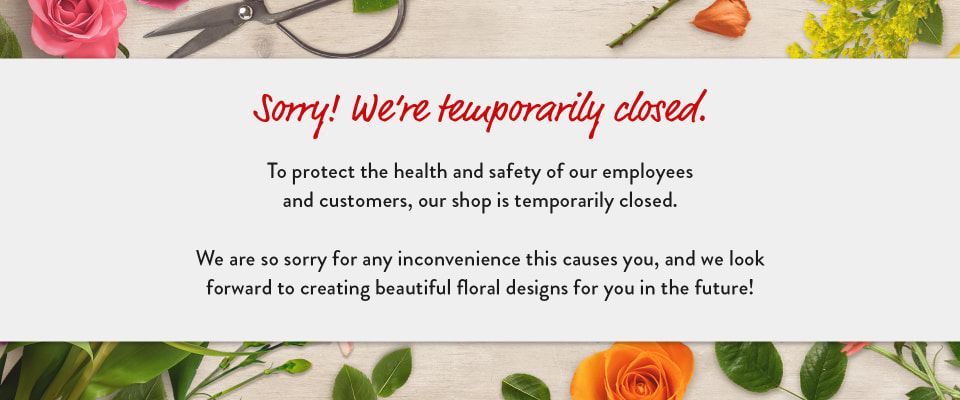 Announcement of temporary closure due to Coronavirus concerns - flower delivery in Tarrytown