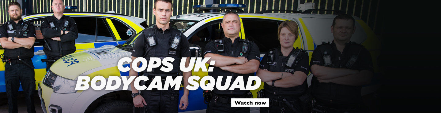 Cops UK Bodycam Squad - Watch the new series now